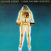Weather Report - I Sing The Body Electric 15/Columbia 512689