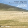 Xenia Ensemble - Eastern Approaches: Music From Former Soviet Republics 08/FY 7022